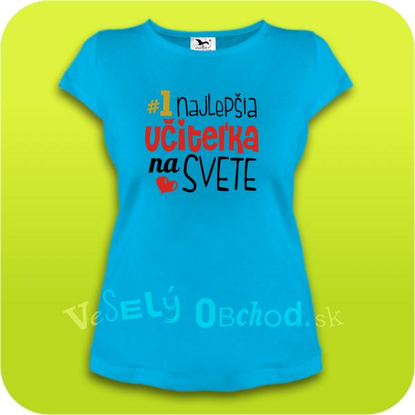 163ff2698fe1 Vtipné tričko Najlepšia učiteľka na svete