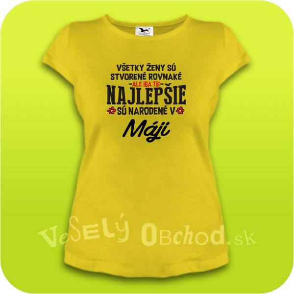6f6602d08f1d Vtipné tričko ... najlepšie sú narodené v máji