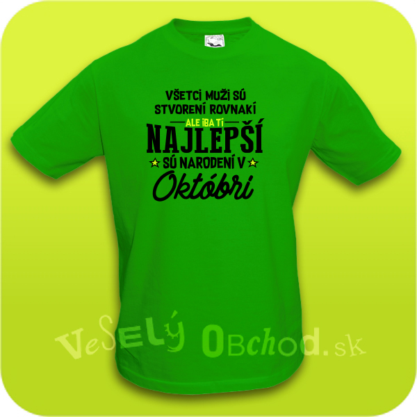 aa752c1d2a85 Vtipné tričko ... najlepší sú narodení v októbri