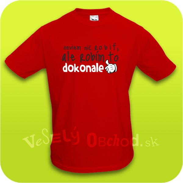 Vtipné tričko pánske - Neviem nič robiť 28d6b5393a