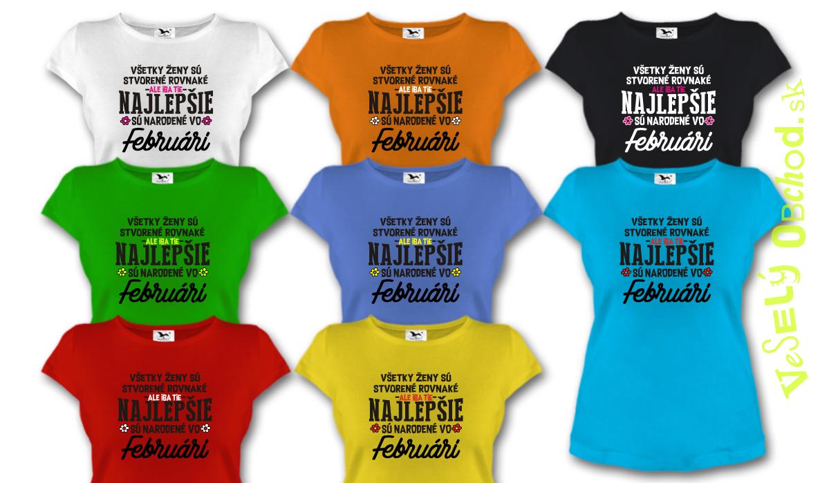 c397e6eff1b2 Vtipné tričko ... najlepšie sú narodené vo februári