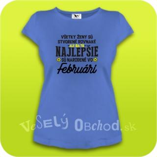 3e0d48537ca5 Vtipné tričko ... najlepšie sú narodené vo februári empty