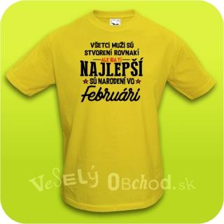 b980f3e1ce0e Vtipné tričko ... najlepší sú narodení vo februári empty