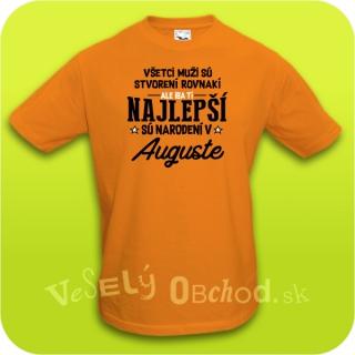 6df7849aed71 Vtipné tričko ... najlepší sú narodení v auguste empty